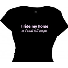 i ride my horse so i wont kill people